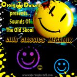 Craig Dalzell presents.. Sounds Of The Old Skool : Club Classics Megamix