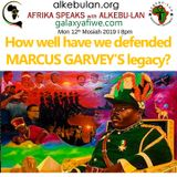 How well have we defended Marcus Garvey's legacy? 12.08.19