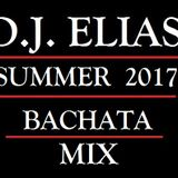 DJ Elias - Summer 2017 Bachata Mix