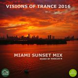 Visions of Trance 2016 - Miami Sunset