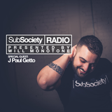 SubSociety Radio presented by: Will Monotone   Episode 004