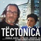 Tectónica Radio - Pueblo Nuevo catalogo abierto 006 por Mika Martini & Maximo Campos