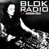 BLOK Radio 011 With Adriana Vega On Digitally Imported [April 2018]