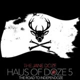 Haus Of Doze 5: The Road To Independoze