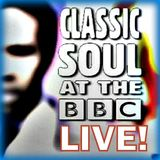 Classic  Soul At The BBC - LIVE!