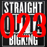 STRAIGHT OUTTA BIGK!NG vol.023