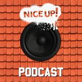 NICE UP! Podcast - August 2016