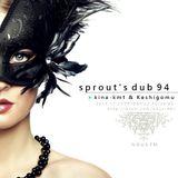 NOUS FM - sprout's dub 94 (kina-kmt & keshigomu) - 25th December 2015
