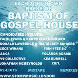 BAPTISM OF GOSPEL HOUSE