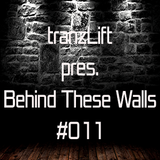 tranzLift - Behind These Walls #011