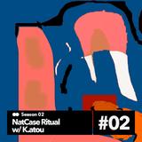 NatCase Ritual w/ K.atou - 17th November 2017