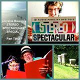 STEREO SPECTACULAR 18 - SPECIAL Pt 2