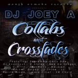 DJ JOEY A's COLLABS and CROSSFADES