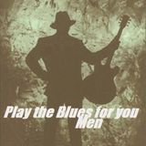 Play The Blues (Men) For You