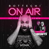 "Botteghi presents ""Botteghi ON AIR"" - Episode 19 + THE CUBE GUYS Guest Mix"