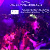 DJ Vjay - 2017 Bollytronic Spring Mix