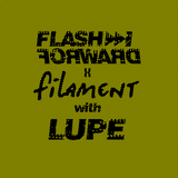 Flash Forward x Filament - LUPE (Special Oldskool Set)