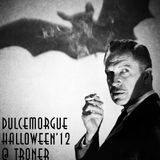 Dulcemorgue @ Troner, Halloween 2012.