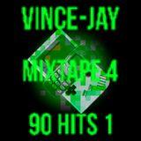 Vince-Jay Mixtape #4 90 Hits n°1