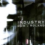 DOM & ROLAND - INDUSTRY