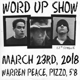 The Legendary Word Up Show - March 23rd, 2017 (Hosted by Warren Peace, Pizzo, Five-Eight)