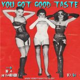 YOU GOT GOOD TASTE vol.54