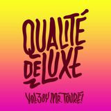 QUALITÉ DE LUXE vol.3 by MR. TOURÉ!