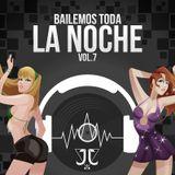 BAILEMOS TODA LA NOCHE VOL.7 MIXED BY JJ