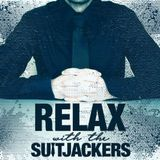 RELAX with The SUITJACKERS