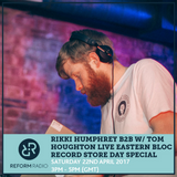 Rikki Humphrey b2b w/ Tom Houghton Live Eastern Bloc Record Store Day Special 22nd April 2017