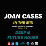 Joan Cases ITM Future & Deep House January 2016