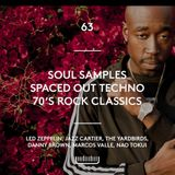 63 - Spaced Out Techno, Soul Samples, 70's Rock Classics, Nu-RnB
