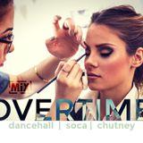 Dancehall, Soca, & Chutney  // Overtime Edition // Podcast MiX