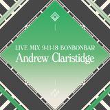 LIVE MIX 9-11-18 BONBONBAR Andrew Claristidge