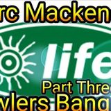 Marc Mackender - Life @ Bowlers Part Three
