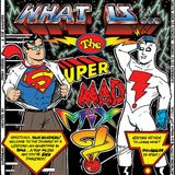 (What Is) The SuperMAD! Mxyz!? - Book 1, Ep. 1) Enter Frank Einstein...The MADMAN! of Snap City!!