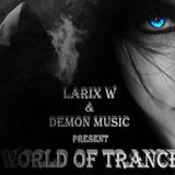 LARIX W - WORLD of TRANCE Radioshow # 042 [Live Mix]