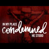 Mark 15:1-20 — In My Place Condemned He Stood