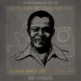 Nicola Baskout's Exclusive Mix for Milk'n'Chocolate March 30th 2014.