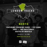 London Tracks: North w/ Martelo, Piff Gang, Throwing Shade & Two Inch Punch - 19th March 2015