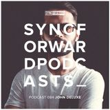 Sync Forward Podcast 084 - John Deluxe