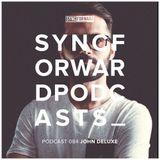 Sync Forward Podcast 084 - John Deluxe