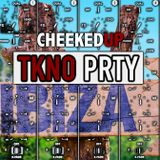 Cheeked UP - TKNO PRTY 061 (Recorded 5th August 2018)