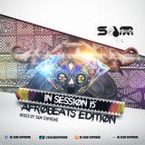 In Session 15 - Afrobeats Edition (Mixcloud mix) Follow me on Soundcloud @djsamsupreme