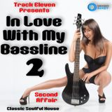 In Love With My Bassline 2 - Second Affair (Classic Soulful House)