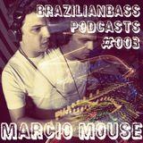 Brazilianbass Podcasts #003 @ DJ Marcio Mouse - May 2013