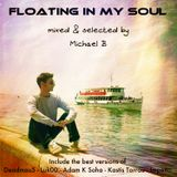 FLOATING IN MY SOUL - mixed by Michael B