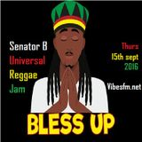 Thurs 15th Sept 2016 Senator B on The Universal Reggae Jam_Vibesfm.net