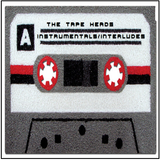 The Tape Heads - Instrumentals & Interludes