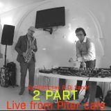 Syntheticsax & Dj Sandr - Piter Cafe ( 2 part)